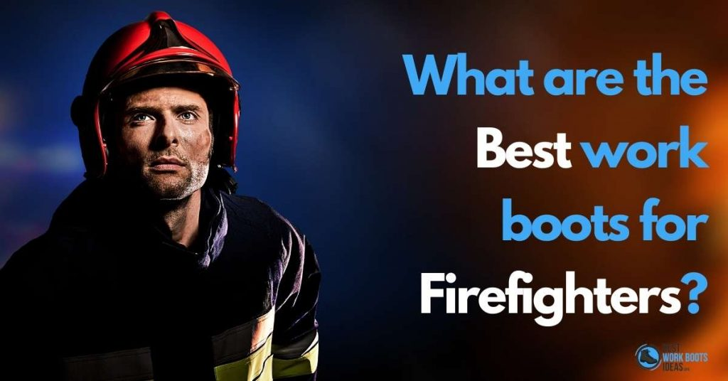 What are the best work boots for firefighters featured image