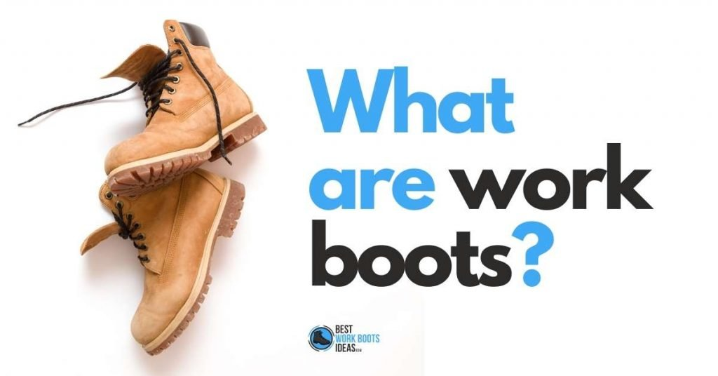 What are work boots - featured image 3