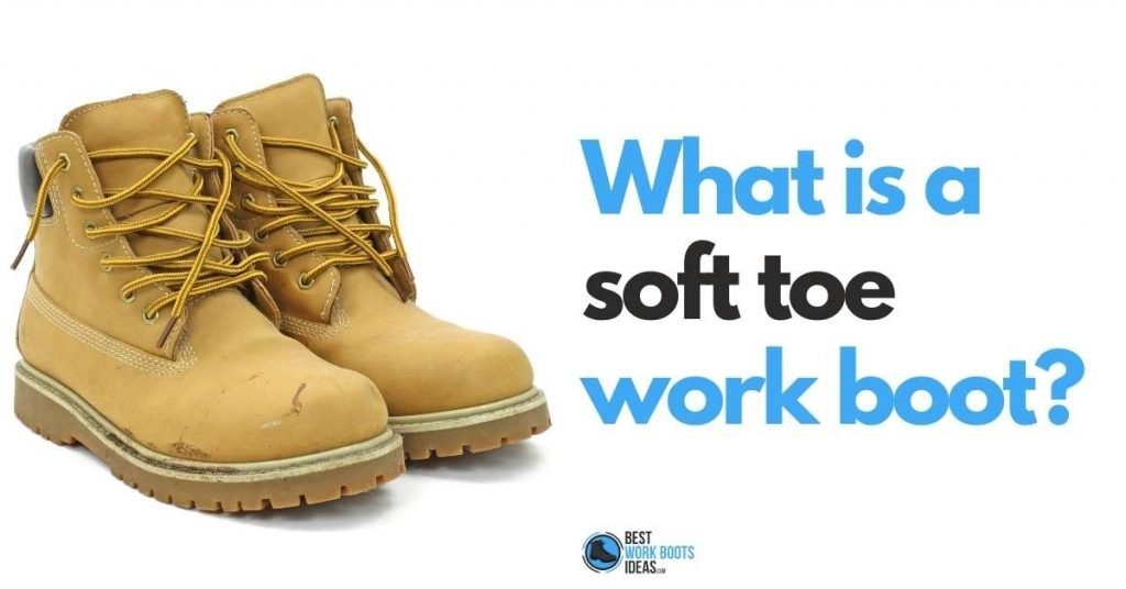 What is a Soft Toe Work Boot featured image
