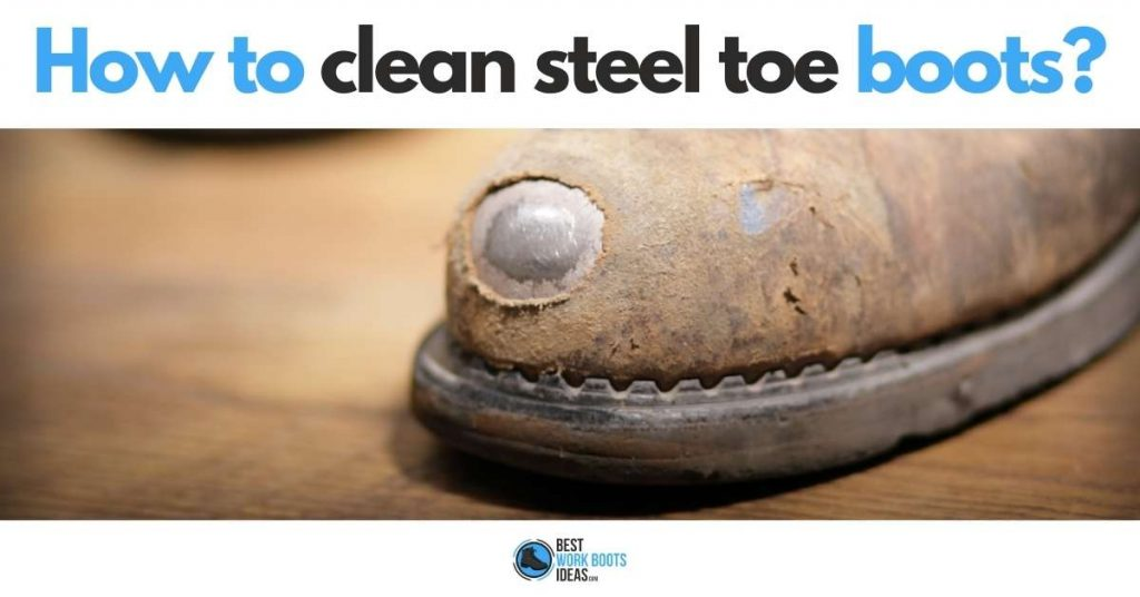 How to clean steel toe boots featured image