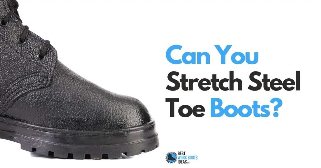 can you stretch steel toe boots featured image