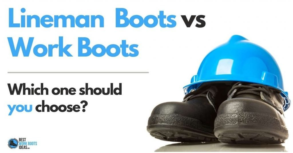 Lineman boots vs logger boots featured image