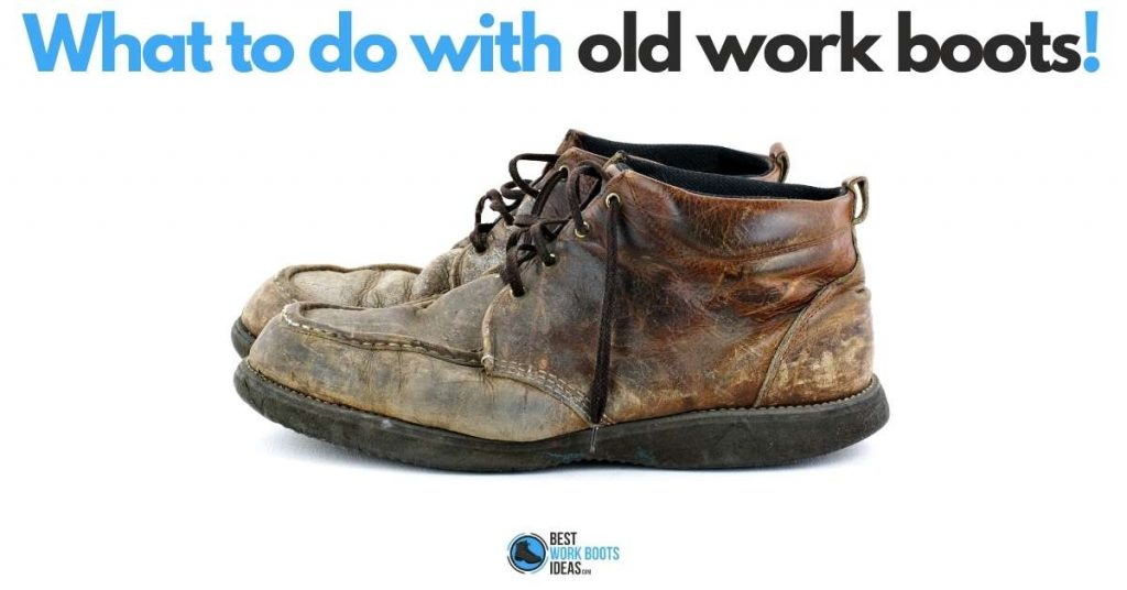 What to do with old work boots featured image