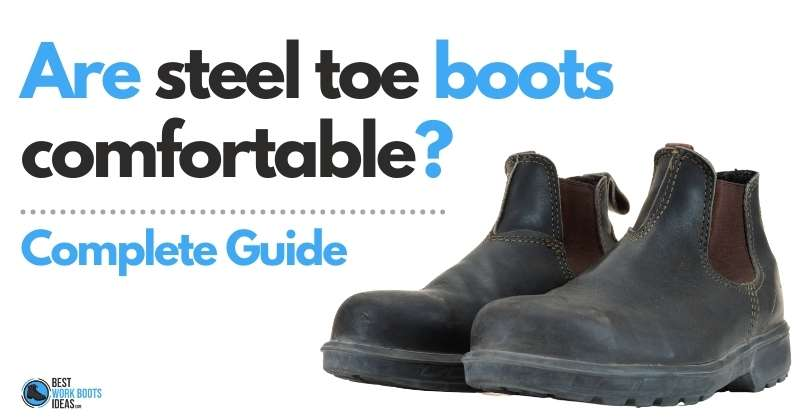 Are steel toe boots comfortable featured image 800x419