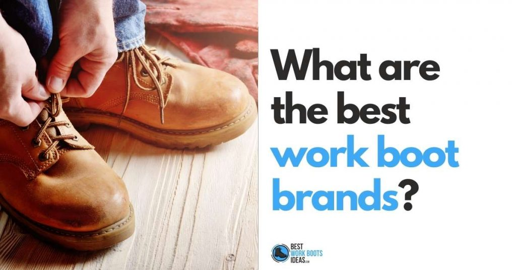What are the best work boot brands featured image
