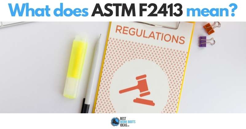 What does ASTM F2413 mean featured image 800x419 Image 2