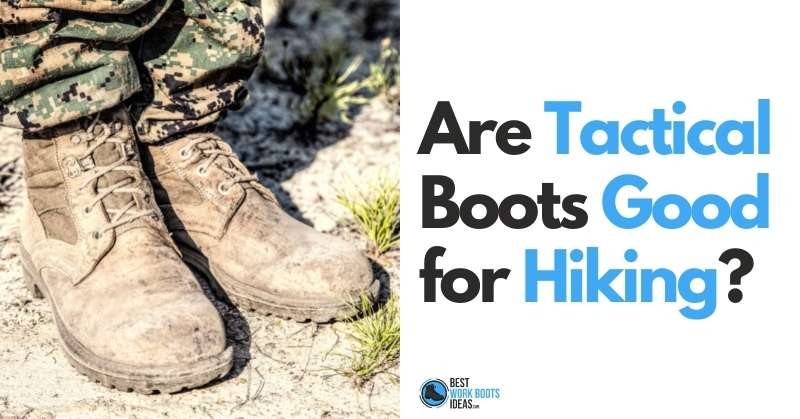 Are Tactical Boots Good for Hiking Featured Image 800x419