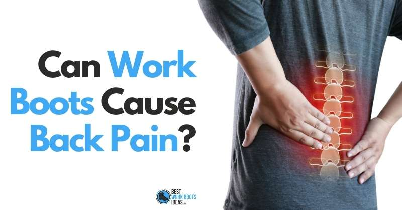 Can Work Boots Cause Back Pain featured image 800x419